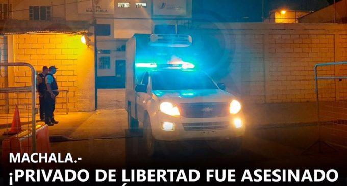 ¡PRIVADO DE LIBERTAD FUE ASESINADO EN LA CÁRCEL DE MACHALA