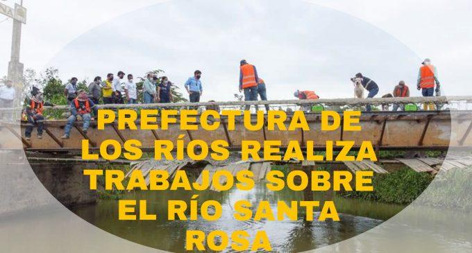 PREFECTURA DE LOS RÍOS REALIZA TRABAJOS SOBRE EL RÍO SANTA ROSA
